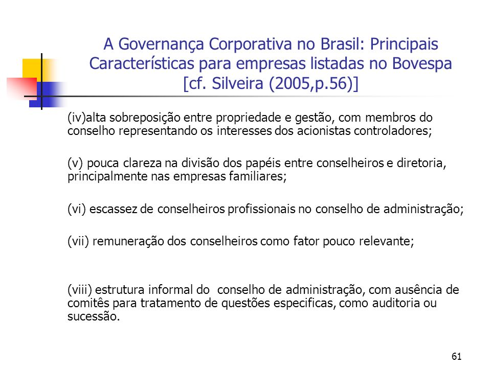 A Governança Corporativa no Brasil: Principais Características para empresas listadas no Bovespa [cf. Silveira (2005,p.56)]